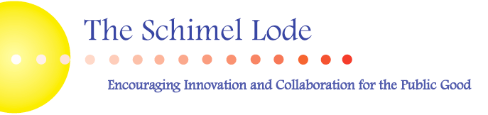 The Schimel Lode: Encouraging Innovation and Collaboration for the Public Good